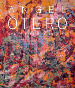 Angel Otero: Everything and Nothing - Book at Kavi Gupta Editions