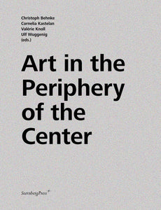 Art in the Periphery of the Center - Book at Kavi Gupta Editions