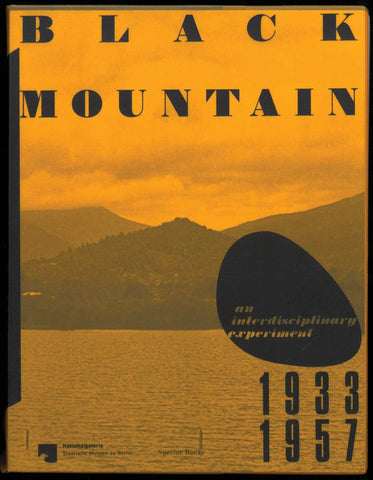 Black Mountain: An Interdisciplinary Experiment 1933–1957 - Book at Kavi Gupta Editions