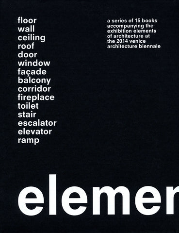 Elements by Rem Koolhaas et al. - Book at Kavi Gupta Editions