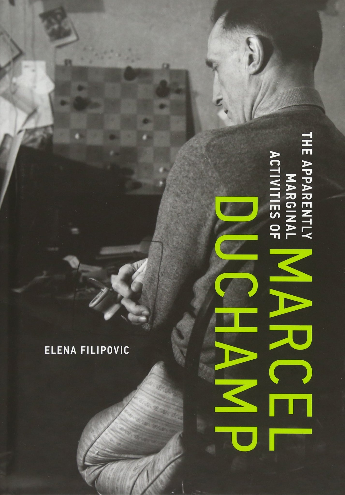 The Apparently Marginal Activities of Marcel Duchamp by Elena Filipovic - Book at Kavi Gupta Editions