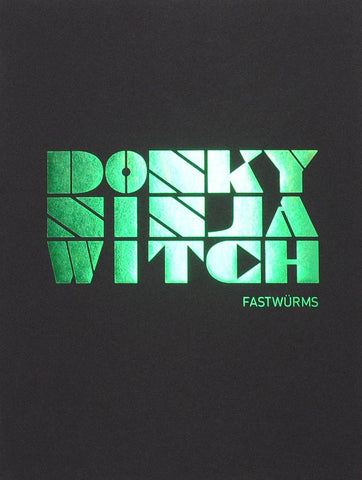 Fastwürms: DONKY@NINJA@WITCH - Book at Kavi Gupta Editions