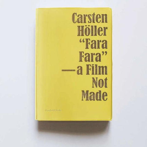 "Carsten Höller: ""Fara Fara"" — a Film Not Made - Book at Kavi Gupta Editions"