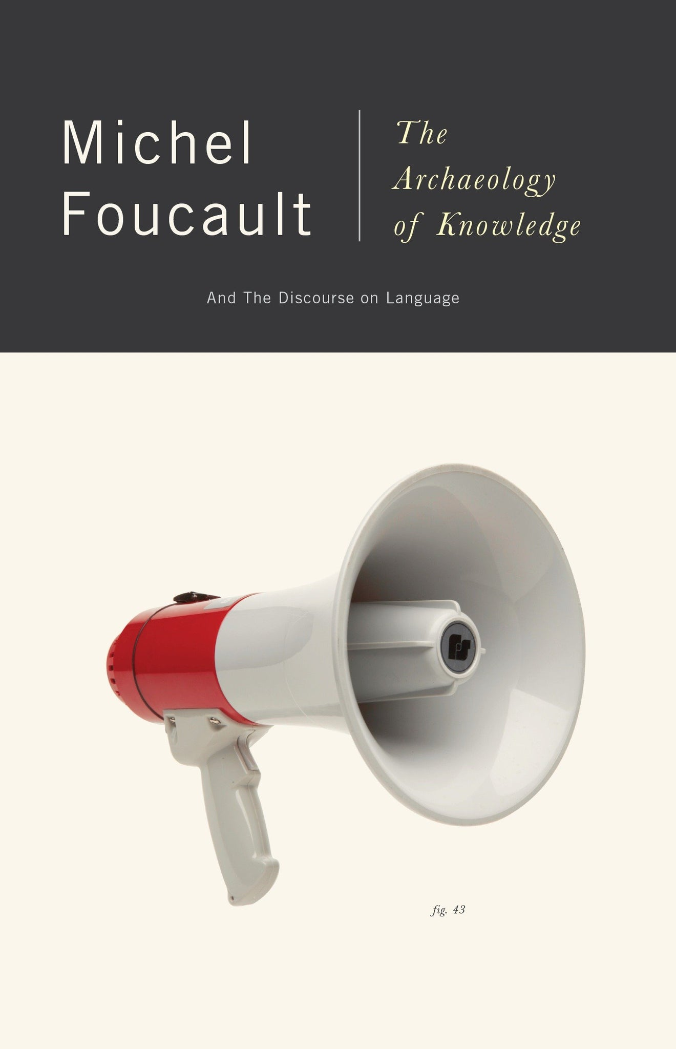 The Archaeology of Knowledge by Michel Foucault - Book at Kavi Gupta Editions