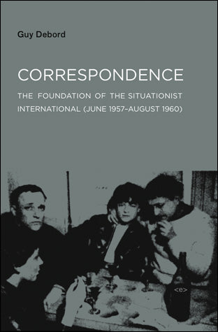 Correspondence (June 1957–August 1960) by Guy Debord - Book at Kavi Gupta Editions