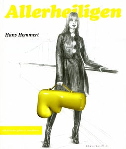 Hans Hemmert: Allerheiligen - Book at Kavi Gupta Editions
