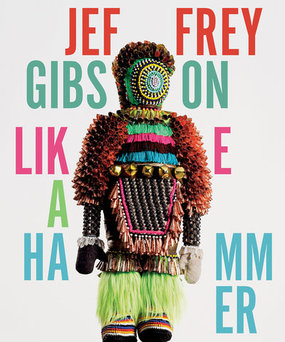Jeffrey Gibson: Like a Hammer - Book at Kavi Gupta Editions