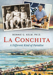 La Conchita: A Different Kind of Paradise by Bonnie G. Kelm, Ph.D. - Book at Kavi Gupta Editions