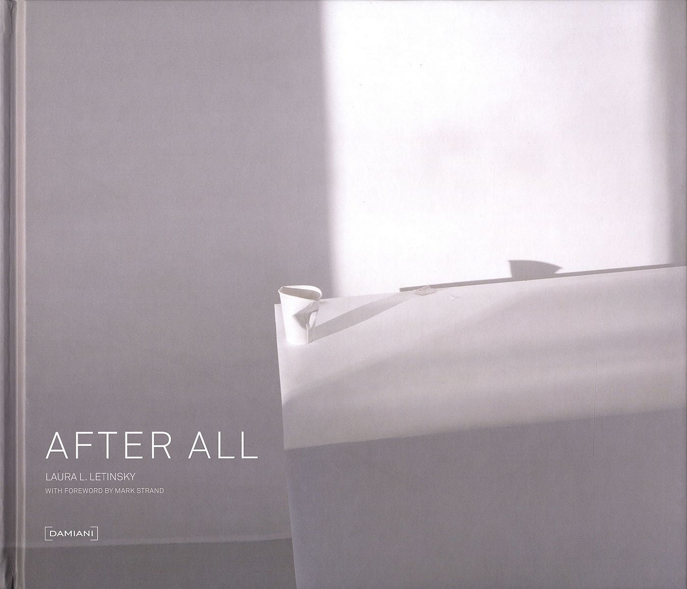 Laura Letinsky: After All - Book at Kavi Gupta Editions