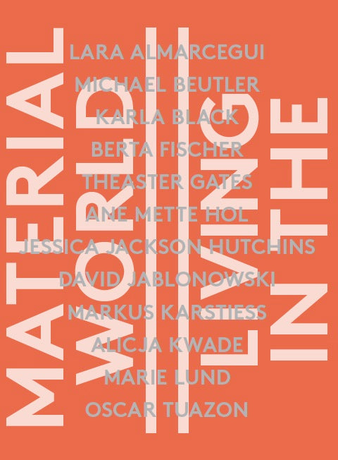 Living in the Material World - Book at Kavi Gupta Editions