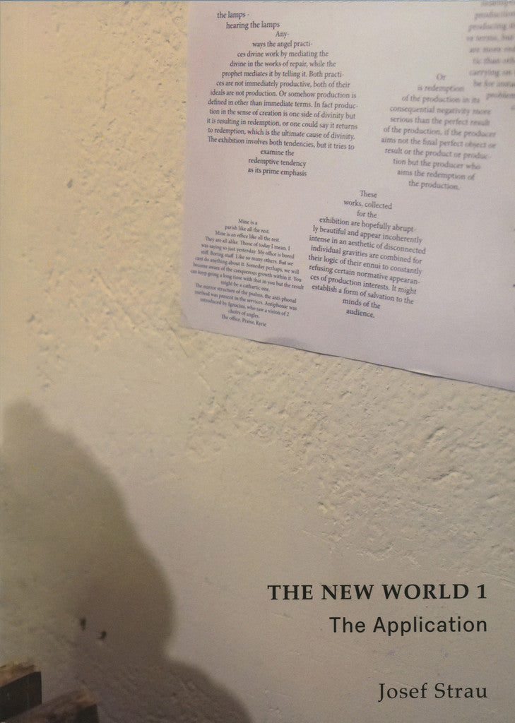 The New World 1: The Application by Josef Strau - Book at Kavi Gupta Editions
