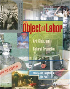 The Object of Labor: Art, Cloth, and Cultural Production - Book at Kavi Gupta Editions