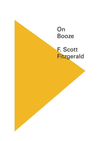 On Booze by F. Scott Fitzgerald - Book at Kavi Gupta Editions