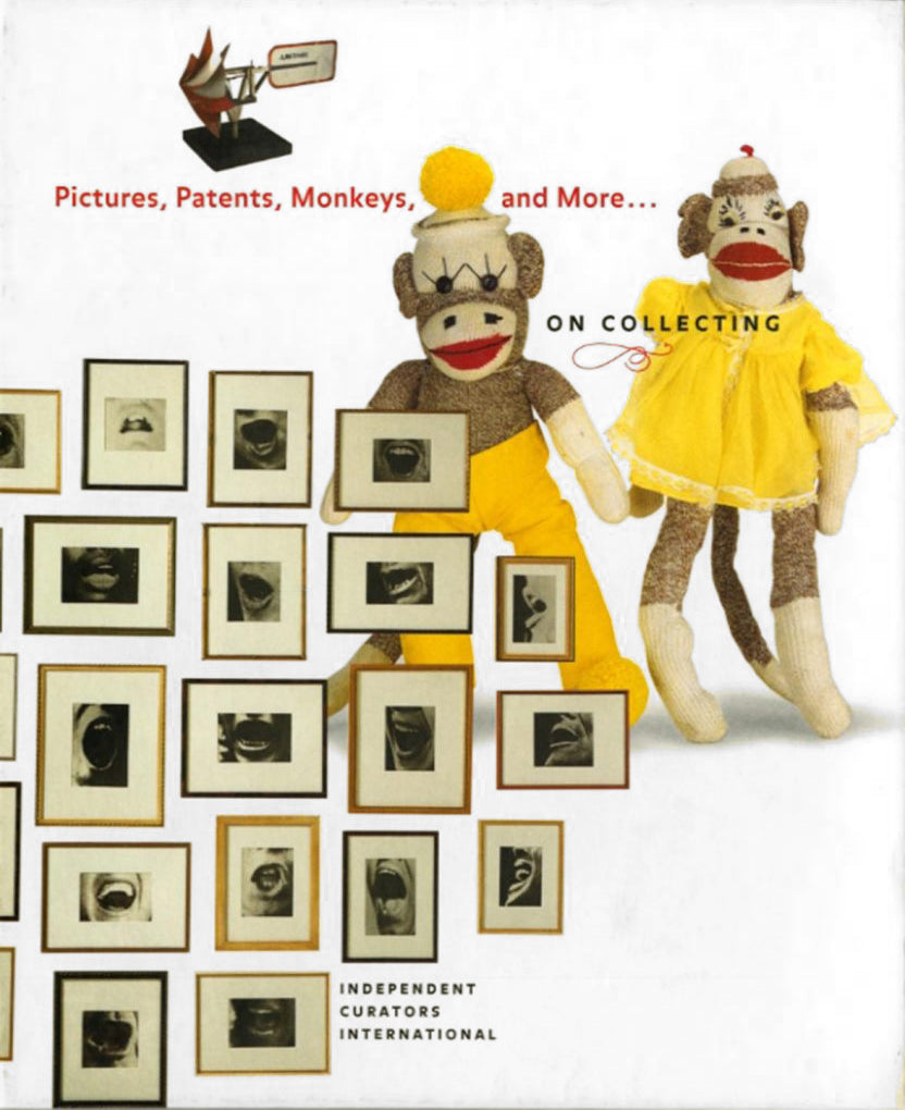 Pictures, Patents, Monkeys, and More...On Collecting - Book at Kavi Gupta Editions
