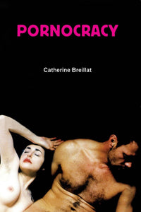 Pornocracy by Catherine Breillat - Book at Kavi Gupta Editions
