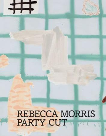 Rebecca Morris: Party Cut - Book at Kavi Gupta Editions