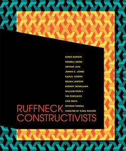 Ruffneck Constructivists by Kara Walker - Rare Book at Kavi Gupta Editions