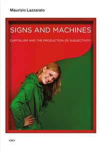 Signs and Machines by Maurizio Lazzarato - Book at Kavi Gupta Editions