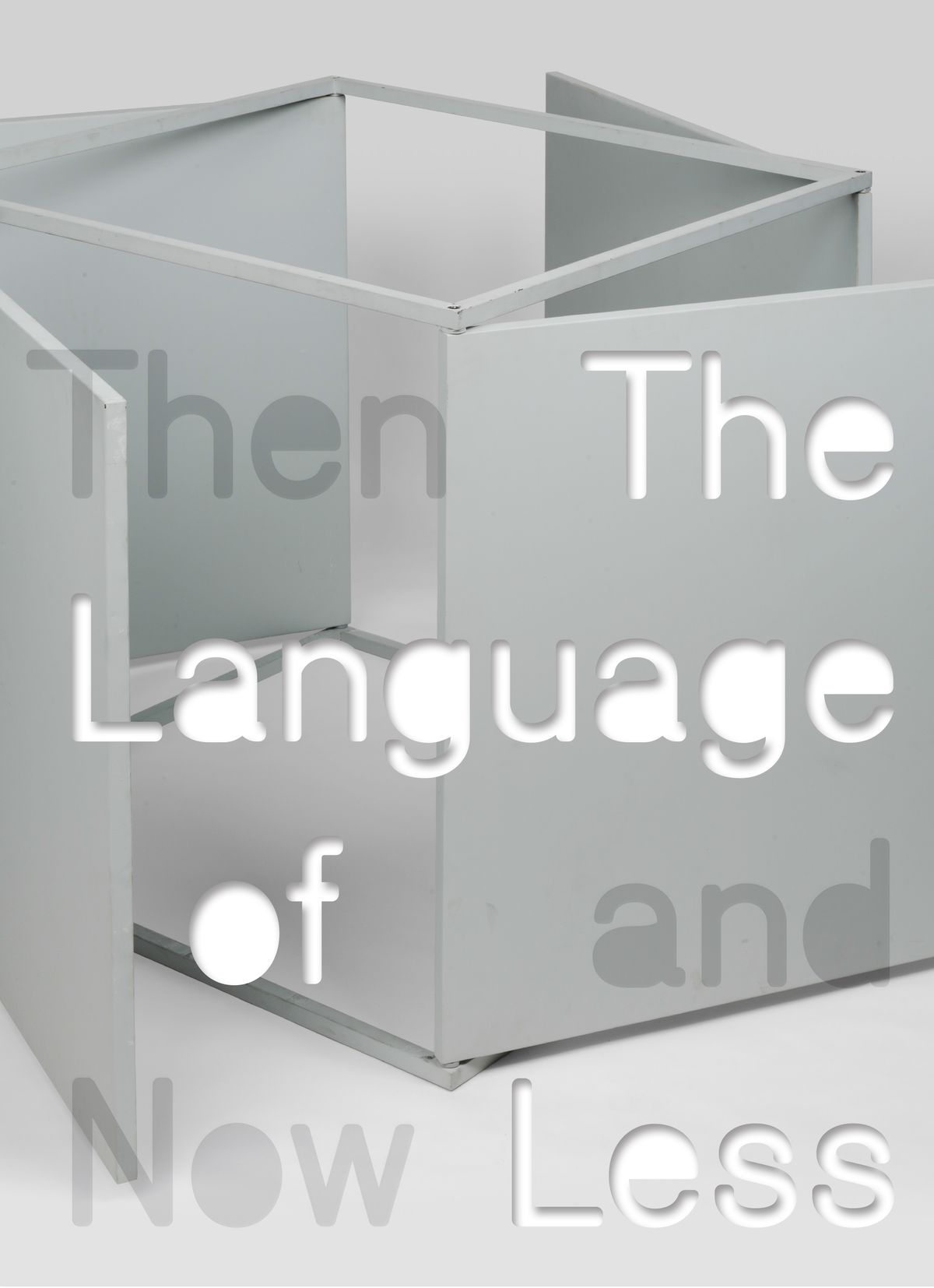 The Language of Less, Then and Now - Book at Kavi Gupta Editions