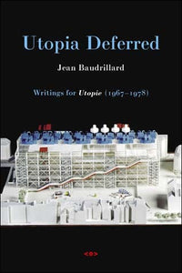 Utopia Deferred by Jean Baudrillard - Book at Kavi Gupta Editions