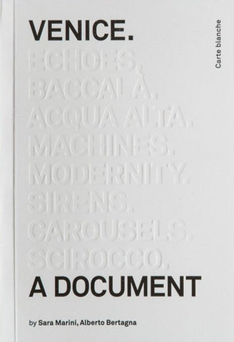 Venice. A Document by Sara Marini and Alberto Bertagna - Book at Kavi Gupta Editions