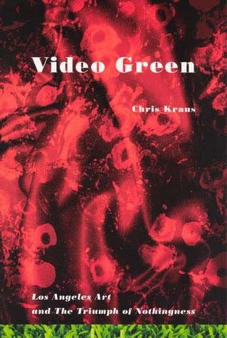 Video Green by Chris Kraus - Book at Kavi Gupta Editions