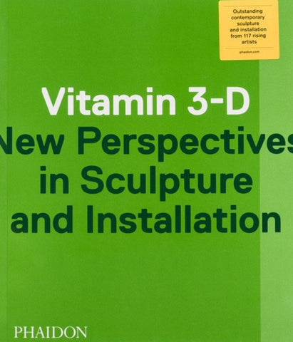 Vitamin 3-D: New Perspectives in Sculpture and Installation - Book at Kavi Gupta Editions