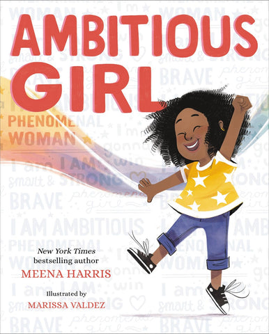 Ambitious Girl by Meena Harris and Marissa Valdez