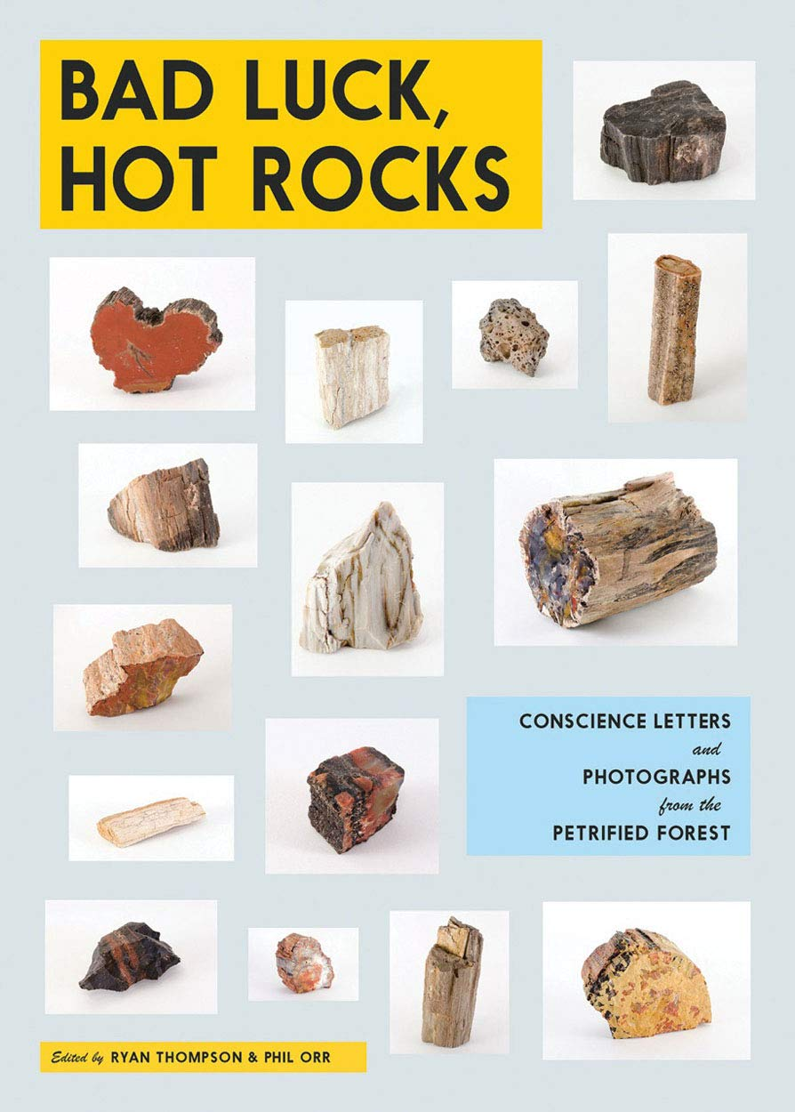 Bad Luck, Hot Rocks: Conscience Letters and Photographs from the Petrified Forest - Book at Kavi Gupta Editions