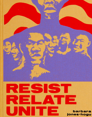 Barbara Jones-Hogu: Resist, Relate, Unite - Book at Kavi Gupta Editions