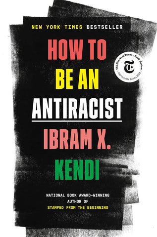 How to be an Antiracist by Ibram X. Kendi - Book at Kavi Gupta Editions