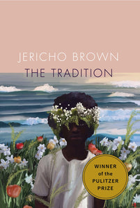 The Tradition by Jericho Brown - Book at Kavi Gupta Editions