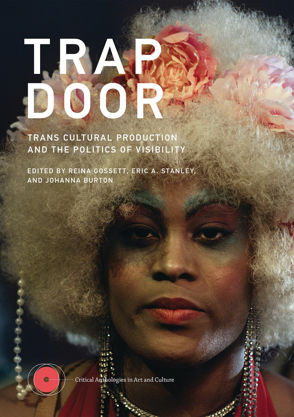Trap Door: Trans Cultural Production and the Politics of Visibility - Book at Kavi Gupta Editions