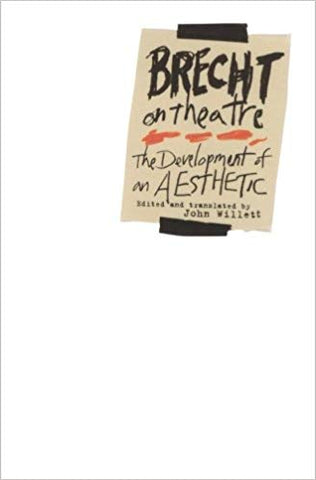 Brecht on Theatre: The Development of an Aesthetic - Book at Kavi Gupta Editions