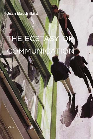 The Ecstasy of Communication, New Edition by Jean Baudrillard - Book at Kavi Gupta Editions