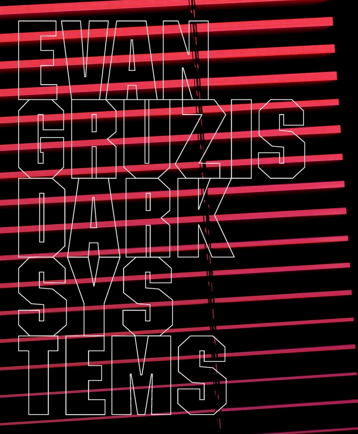 Evan Gruzis: Dark Systems - Book at Kavi Gupta Editions