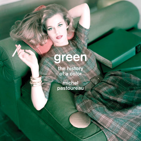 Green: The History of a Color by Michel Pastoureau - Book at Kavi Gupta Editions
