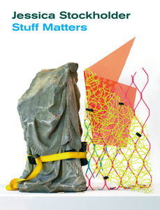 Jessica Stockholder: Stuff Matters - Book at Kavi Gupta Editions