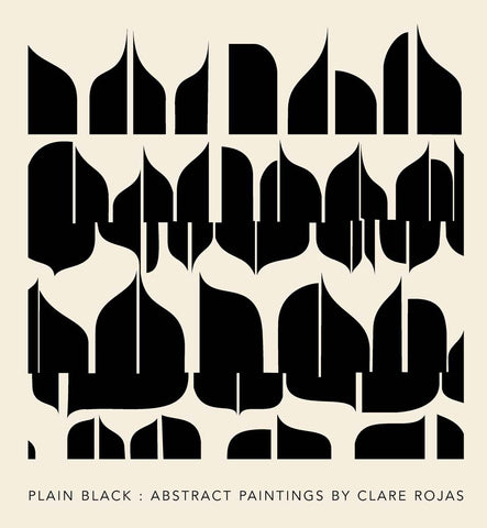 Clare Rojas: Plain Black: Abstract Paintings - Book at Kavi Gupta Editions