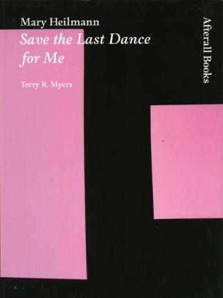 Mary Heilmann: Save the Last Dance for Me by Terry R. Myers - Book at Kavi Gupta Editions