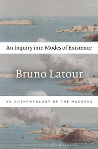 An Inquiry into Modes of Existence by Bruno Latour - Book at Kavi Gupta Editions