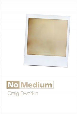 No Medium by Craig Dworkin - Book at Kavi Gupta Editions