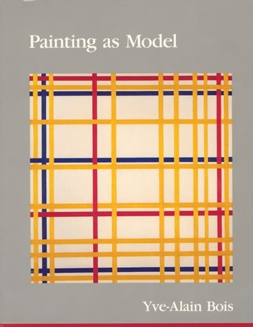 Painting as Model by Yve-Alain Bois - Book at Kavi Gupta Editions