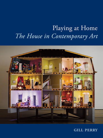 Playing at Home by Gill Perry - Book at Kavi Gupta Editions
