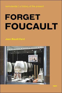 Forget Foucault, New Edition by Jean Baudrillard - Book at Kavi Gupta Editions
