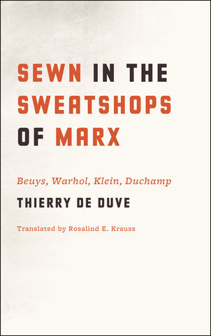 Sewn in the Sweatshops of Marx by Thierry de Duve - Book at Kavi Gupta Editions