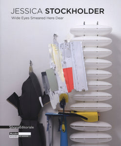 Jessica Stockholder: Wide Eyes Smeared Here Dear - Book at Kavi Gupta Editions