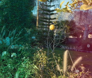 Melanie Schiff: Sun Land - Book at Kavi Gupta Editions