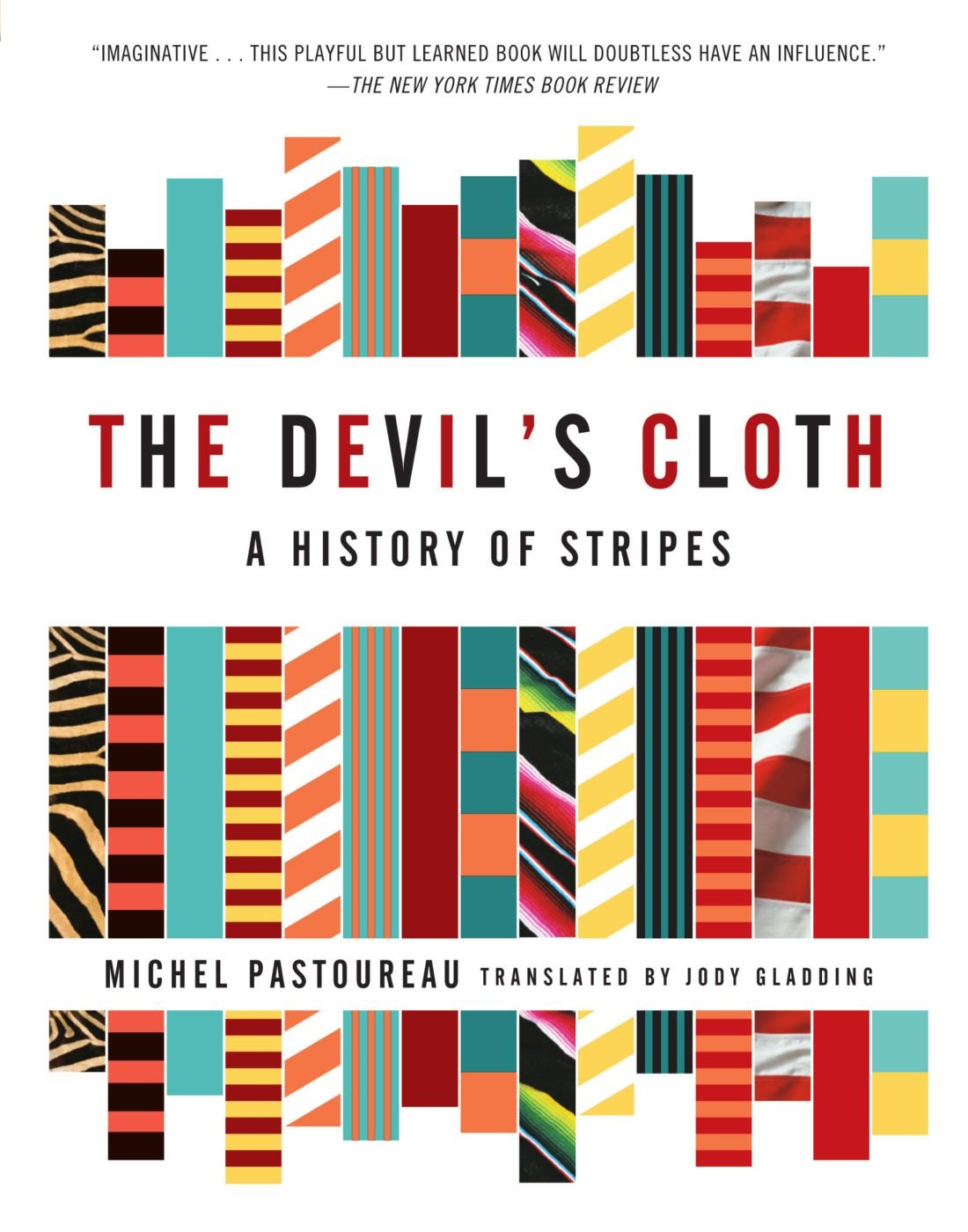 The Devil's Cloth: A History of Stripes by Michel Pastoureau - Book at Kavi Gupta Editions
