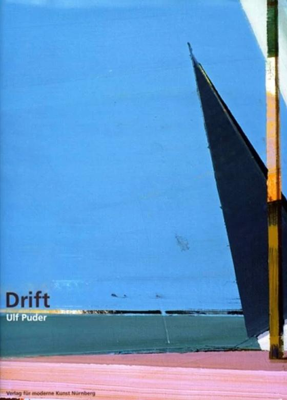 Ulf Puder: Drift - Book at Kavi Gupta Editions